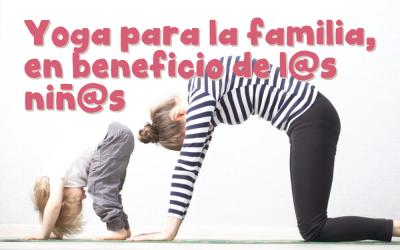 Yoga para la familia, en beneficio de l@s niñ@s.